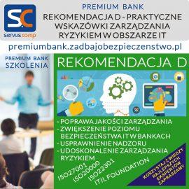 PREMIUM BANK REKOMENDACJA D - PRAKTYCZNE WSKAZÓWKI ZARZĄDZANIA RYZYKIEM W OBSZARZE IT servus-comp.pl premiumbank.zadbajobezpieczenstwo.pl