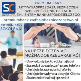 AKTYWNA SPRZEDAŻ UBEZPIECZEŃ W BEZPOŚREDNIEJ RELACJI Z KLIENTEM BANKU SPÓŁDZIELCZEGO Servus Comp